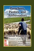 Preachers, Pastors, and Ambassadors