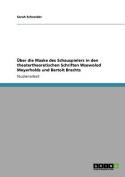 Uber Die Maske Des Schauspielers in Den Theatertheoretischen Schriften Wsewolod Meyerholds Und Bertolt Brechts