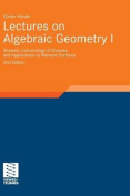 Lectures on Algebraic Geometry I