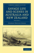 Savage Life and Scenes in Australia and New Zealand