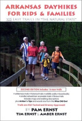 """Arkansas Dayhikes for Kids & Families  : 105 Easy Trails in """"The Natural State"""""""