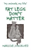 Fat Legs Don't Matter