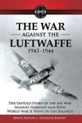 The War Against the Luftwaffe 1943-1944