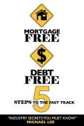 Mortgage Free Debt Free