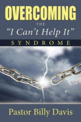 """Overcoming the """"I Can't Help It"""" Syndrome"""