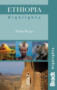 Ethiopia Highlights (Bradt Travel Guides