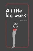 A Little Leg Work