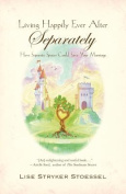 Living Happily Ever After--Separately