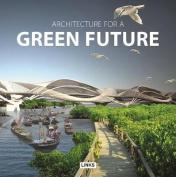 Architecture for a Green Future