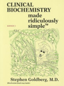 Clinical Biochemistry Made Ridiculously Simple