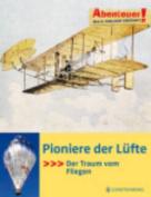 Pioniere Der Luefte - Der Traum Vom Fliegen [GER]