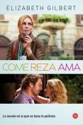 Come, Reza, Ama = Eat, Pray, Love [Spanish]