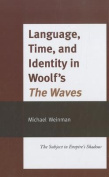 Language, Time, and Identity in Woolf's the Waves
