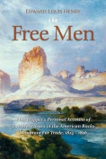 Free Men: One Trapper's Personal Account of Two More Years in the American Rocky Mountain Fur Trade 1824-1826 (Temple Buck Quartet