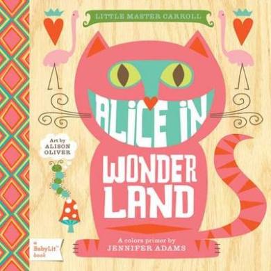 Little Master Carroll: Alice in Wonderland (BabyLit) [Board book]