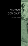 The Vintage Dog Diary - The Irish Terrier