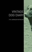 The Vintage Dog Diary - The Labrador Retriever