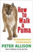 How to Walk a Puma