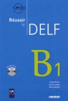 Reussir le DELF 2010 edition: Livre B1 & CD audio