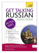 Get Talking Russian in Ten Days Beginner Audio Course [Audio]