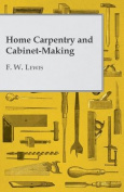 Home Carpentry and Cabinet-Making