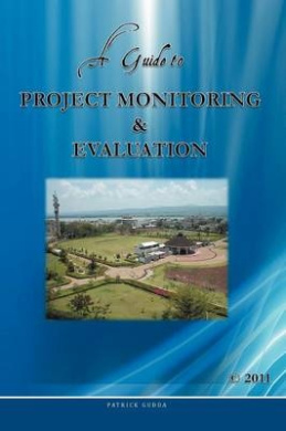 A Guide to Project Monitoring & Evaluation