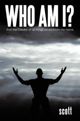 Who Am I?: That the Creator of All Things Would Know My Name