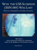 Why the USS Scorpion (Ssn 589) Was Lost