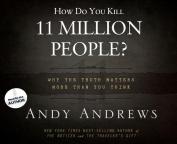 How Do You Kill 11 Million People? [Audio]