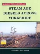 Steam Age Diesels Across Yorkshire