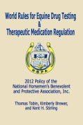 World Rules for Equine Drug Testing and Therapeutic Medication Regulation