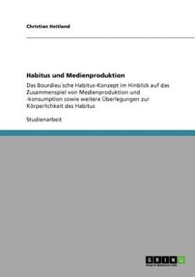 Habitus Und Medienproduktion