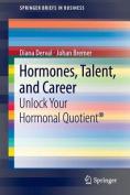 Hormones, Talent, and Career