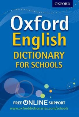Oxford English Dictionary for Schools: The best secondary school dictionary for all round language support
