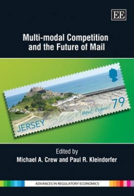 Multi-Modal Competition and the Future of Mail (Advances in Regulatory Economics Series)