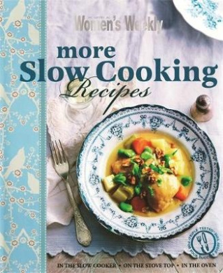 More Slow Cooking Recipes (The Australian Women's Weekly)