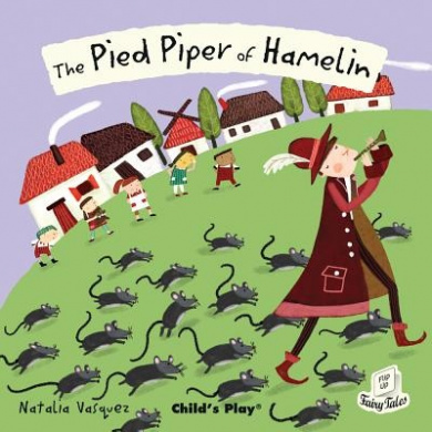 The Pied Piper of Hamelin (Flip-Up Fairy Tales)