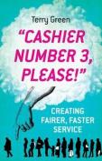 Cashier Number 3 Please