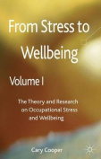 From Stress to Wellbeing: The Theory and Research on Occupational Stress and Wellbeing