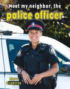 Meet My Neighbor, the Police Officer
