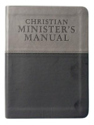 Christian Minister's Manual--Updated and Expanded Duotone Edition