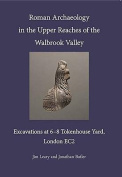 Roman Archaeology in the Upper Reaches of the Walbrook Valley