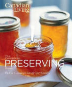 Canadian Living the Complete Preserving Book