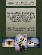 Raymond Motor Transportation, Inc., et al., Appellants, V. Zel S. Rice et al. U.S. Supreme Court Transcript of Record with Supporting Pleadings
