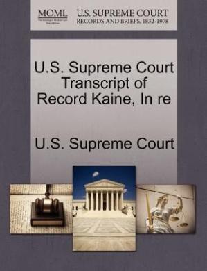 U.S. Supreme Court Transcript of Record Kaine, in Re