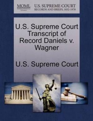 U.S. Supreme Court Transcript of Record Daniels V. Wagner