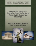 Sedgwick V. Wing U.S. Supreme Court Transcript of Record with Supporting Pleadings