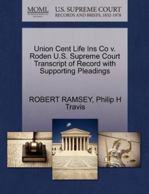 Union Cent Life Ins Co V. Roden U.S. Supreme Court Transcript of Record with Supporting Pleadings