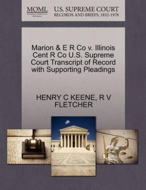 Marion & E R Co V. Illinois Cent R Co U.S. Supreme Court Transcript of Record with Supporting Pleadings