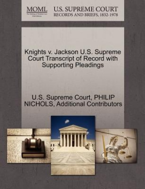 Knights V. Jackson U.S. Supreme Court Transcript of Record with Supporting Pleadings